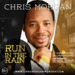 CHRIS MORGAN – RUN IN THE RAIN (COS I LOVE YOU) LYRICS