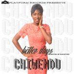 NEW MUSIC: CHIWENDU – BETTER DAYS PROD. BY ROCKYTEE || @chiwendu_sings @rockytee1 #PlatformRecords #HappyBirthday!!!