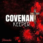 VIDEO LYRICS: FLOROCKA – COVENANT KEEPER || @flospeaks @florocka #RockaNationStudio