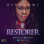 NEW MUSIC: OLAWUNMI – RESTORER    @Olawsolomon @pricherman116 @onetwolyrics