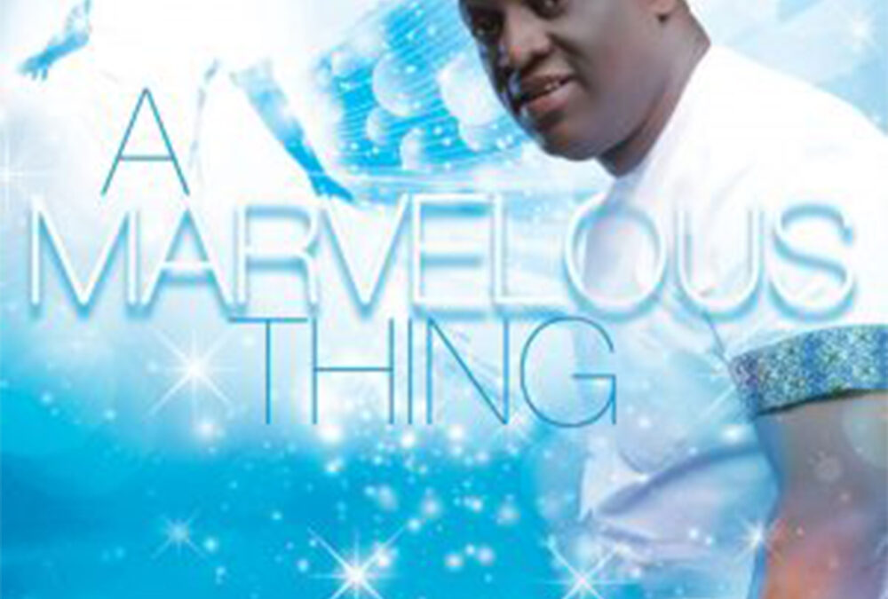 Sammie Okposo – A Marvelous Thing