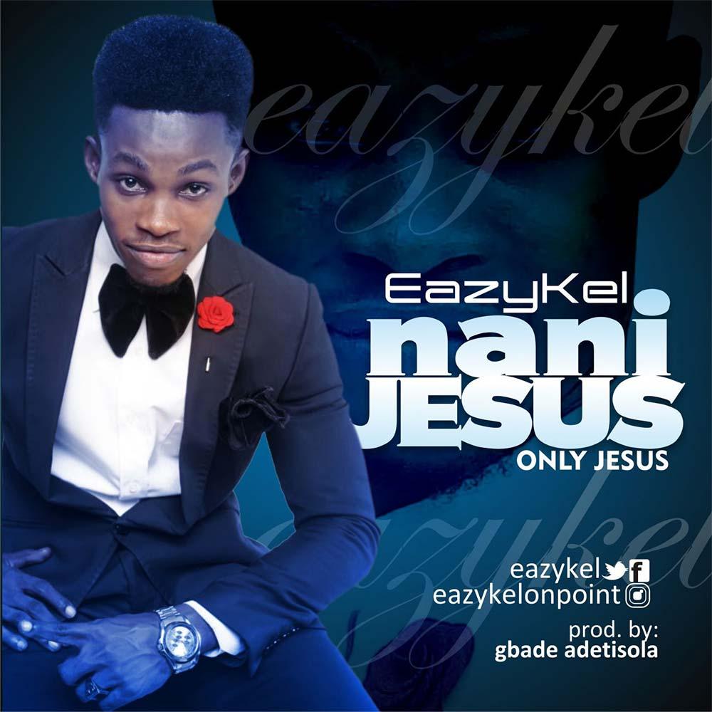 Eazykel – Nani Jesus