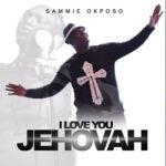 i-love-you-jehovah-sammie-okposo