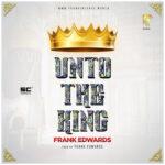 unto-the-king-frank-edwards