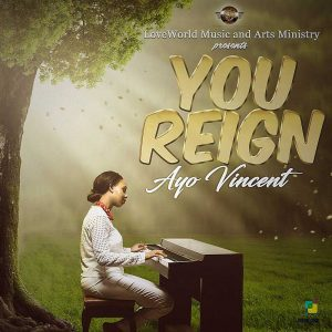 Ayo Vicent - You Reign
