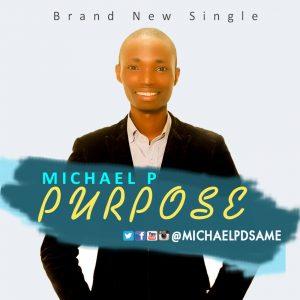 Michael P - Purpose