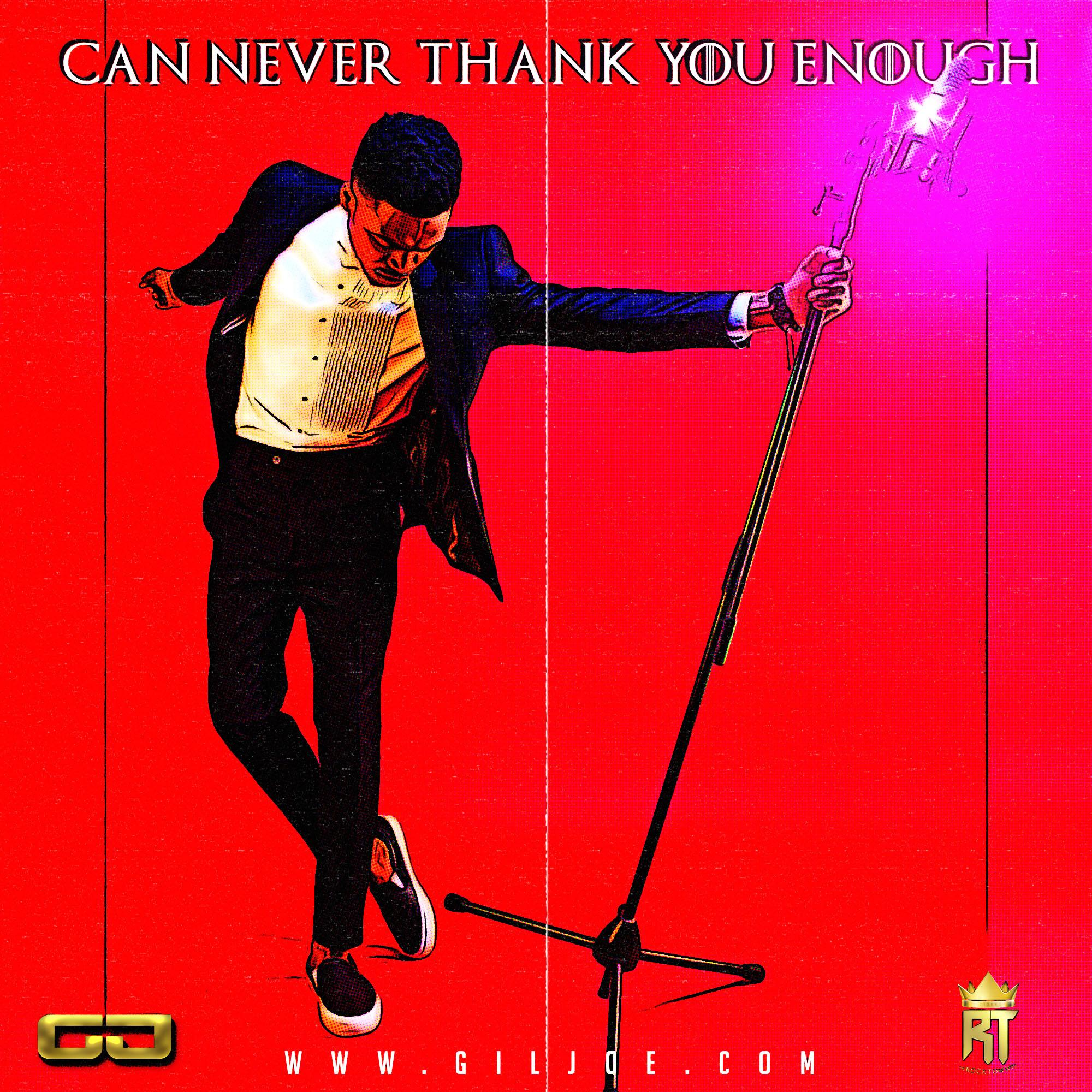 Can Never Thank you Enough - Gil Joe