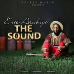 The Sound – Eric Arubayi