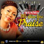 we-praise-you-wunmi