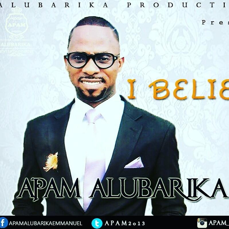 I Believe – Apam Alubarika