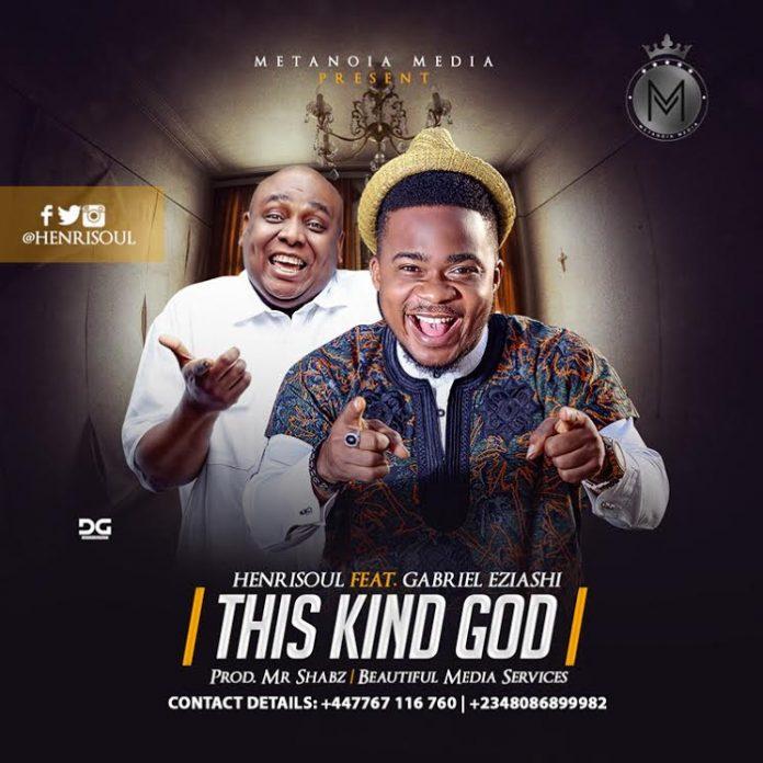 This Kind God – Henrisoul Ft Gabriel Eziashi