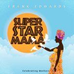 Superstar Mama – Frank Edwards