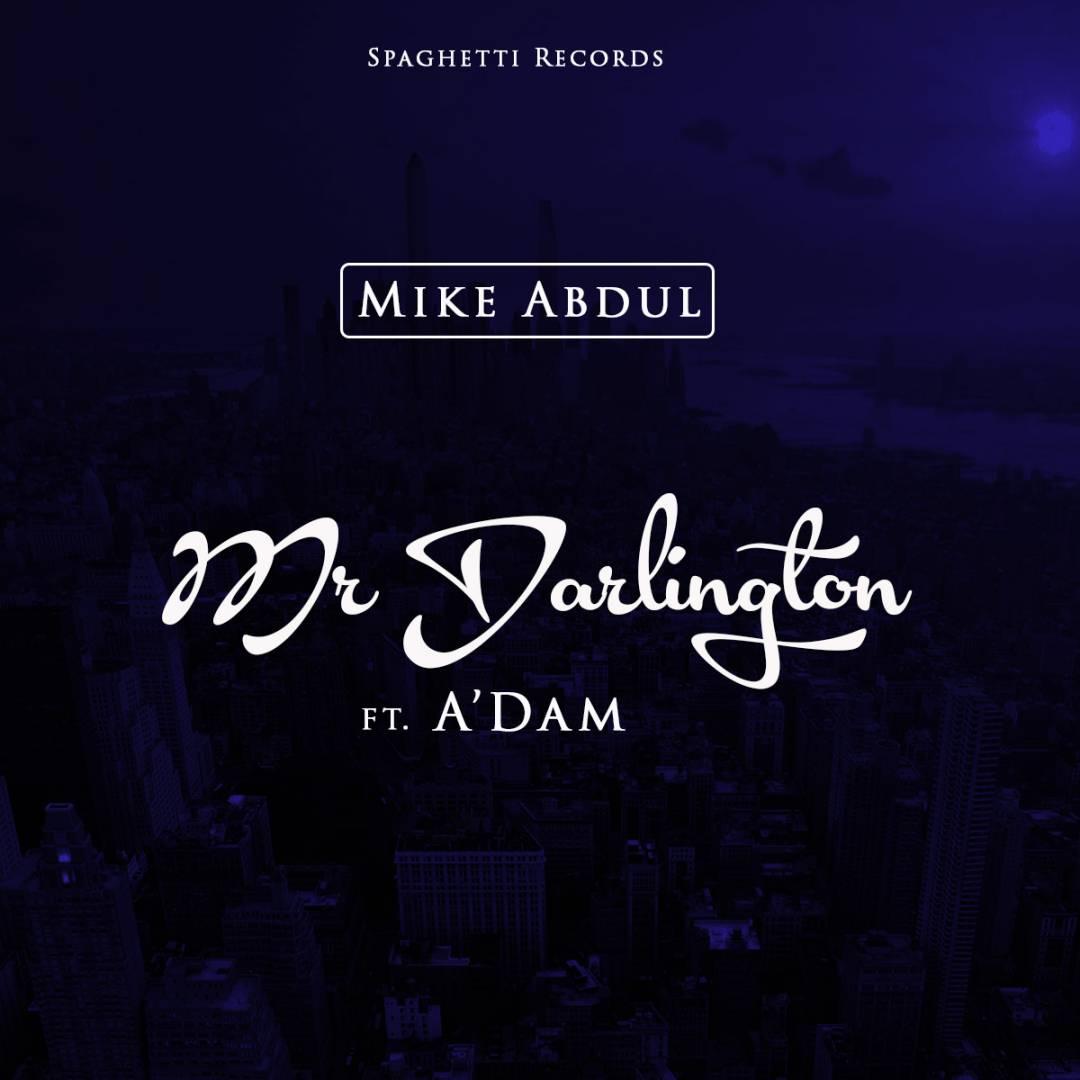 Mr Darlington – Mike Abdul Ft A'DAM