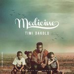 Medicine - Timi Dakolo