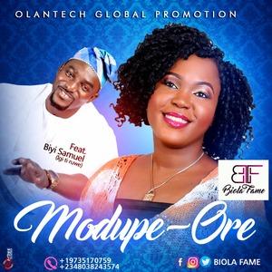 Modupe Ore – Biola Fame Ft. Biyi Samuel