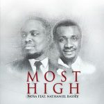 Most High - Nosa Ft Nathaniel Bassey