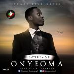 Onyeoma - Kaydeegospel
