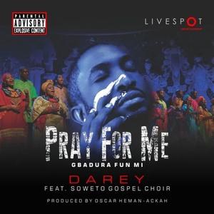 Pray For Me – Darey