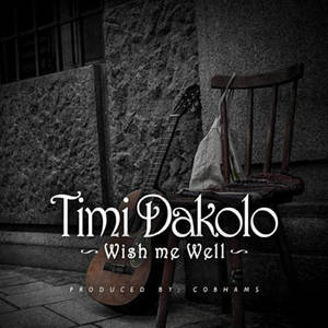 Wish Me Well – Timi Dakolo