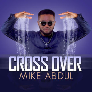 Cross Over – Mike Abdul