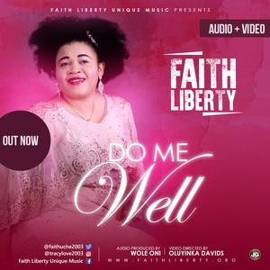 Do Me Well – Faith Liberty