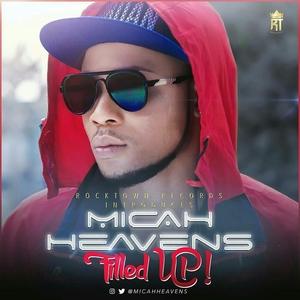 Filled Up – Micah Heavens