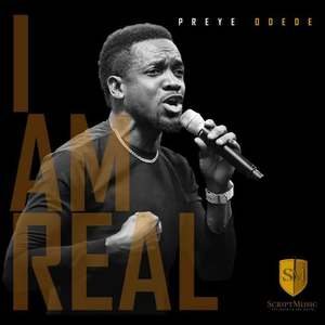 I Am Real - Preye Odede