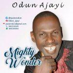 Mighty Wonder - Odun Ajayi