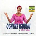 Oghene Igbunu - Efe Praises