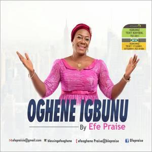 Oghene Igbunu – Efe Praises
