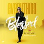 Everything Is Blessed - Joe Praize - onetwolyrics