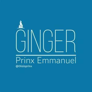 Ginger – Prinx Emmanuel