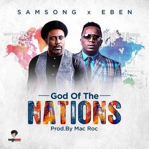 God of The Nations - Samsong Ft Eben