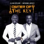 Owner of The Key - Elijah Oyelade Ft Nathaniel Bassey