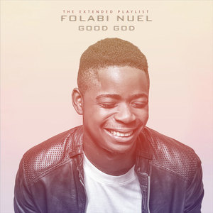 Good God - Folabi Nuel ft Florocka