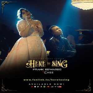 Here to Sing – Frank Edwards Ft Chee