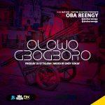 Olowogbogboro - Oba Reengy