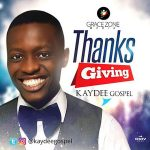 kaydeegospel-thanksgiving-onetwolyrics