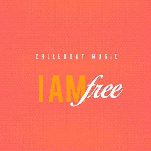i-am-free-calledout-onetwolyrics