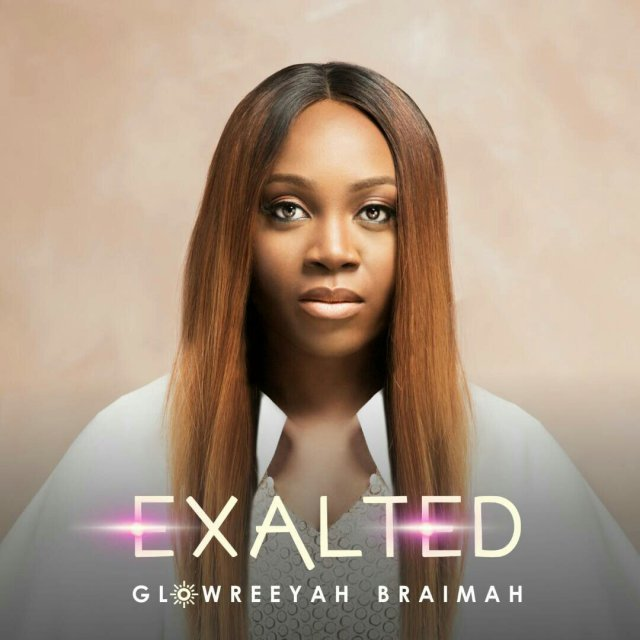 Exalted – Glowreeyah Braimah