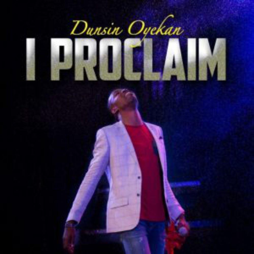 i-proclaim-dunsin-oyekan-onetwolyrics