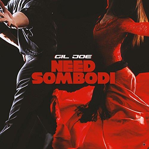 Need Sombodi – Gil joe