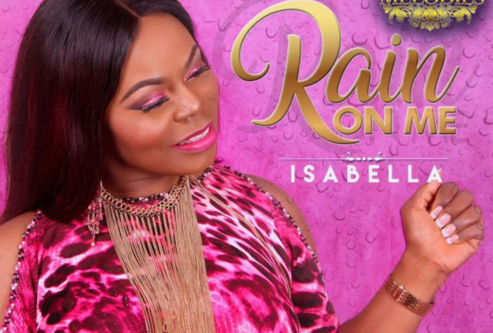 Rain On Me – Isabella Melodies