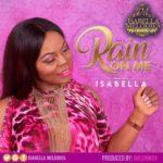 Rain On Me Isabella Melodies