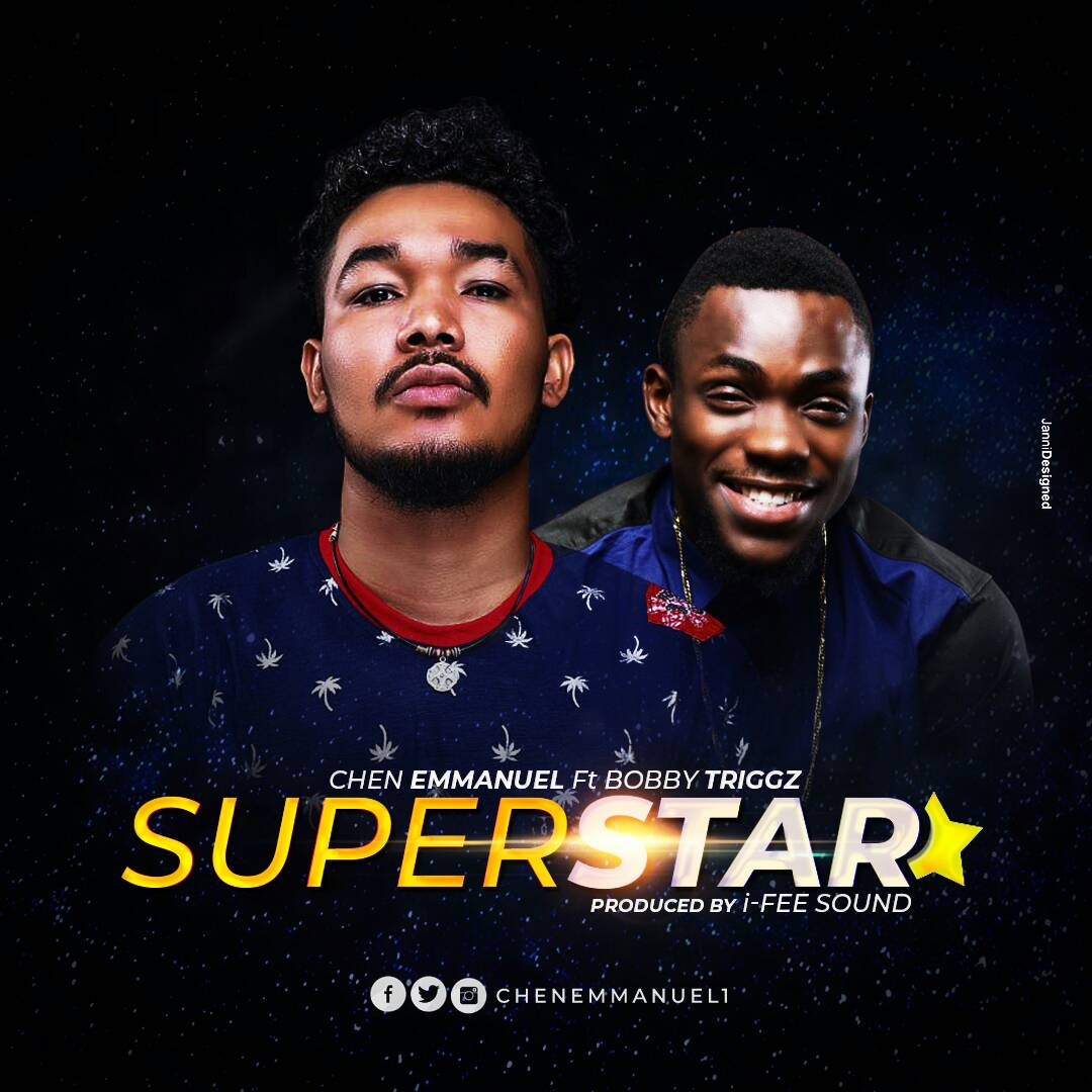 Superstar – Chen Emmanuel Ft Bobby Triggz