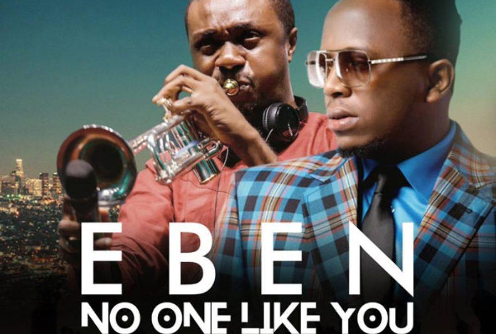 No One Like You – Eben ft Nathaniel Bassey