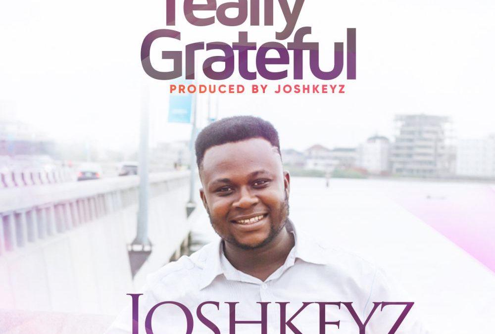 Really Grateful – Joshkeyz ft Aucstave