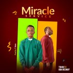 tbabz-ft-oba-reengy-miracle-service-onetwolyrics