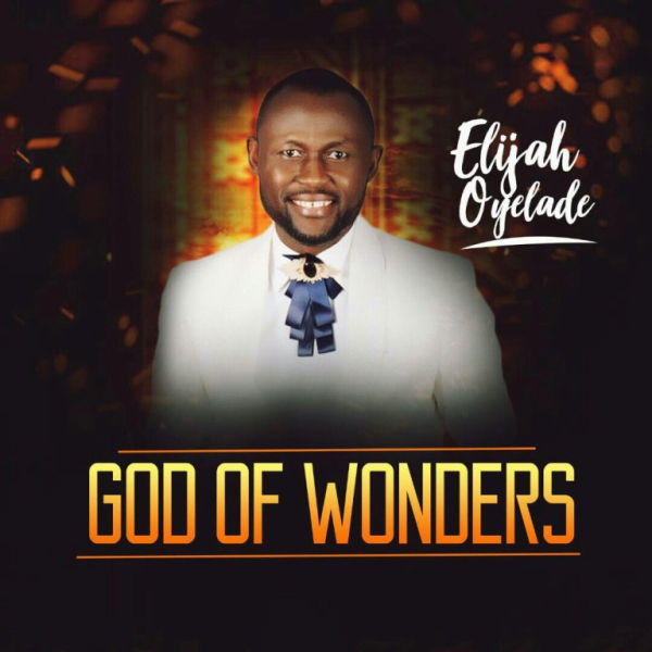 God of Wonders - Elijah Oyelade | OnetwoLyrics Website