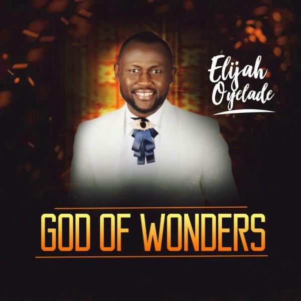 God of Wonders – Elijah Oyelade